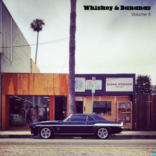 Whiskey & Bananas Mixtape Series