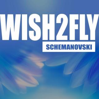 Wish2Fly Podcast
