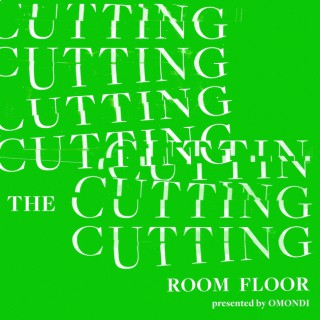 OMONDI Presents: The Cutting Room Floor