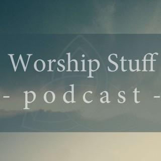 Worship Stuff Podcast