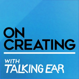 On Creating with Talking Ear