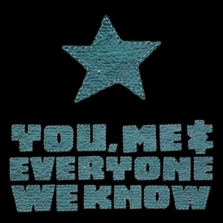 You Me And Everyone We Know