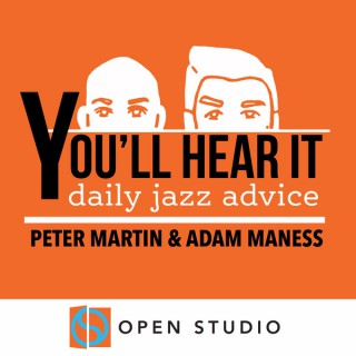 You'll Hear It - Daily Jazz Advice