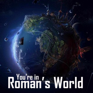 You're in Roman's World