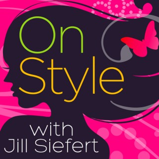 On Style with Jill Siefert
