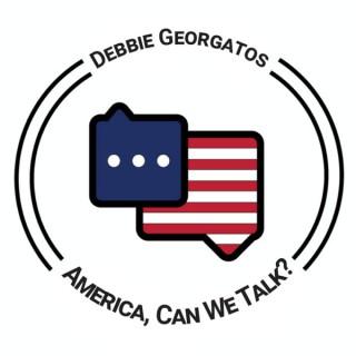 America Can We Talk w/ Debbie Georgatos