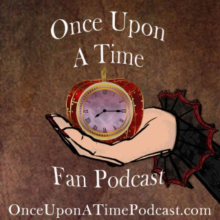 Once Upon a Time Fan Podcast   Reviews   Analysis   Discussion