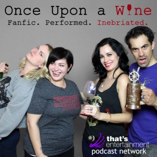 Once Upon a Wine - Fanfic. Performed. Inebriated.