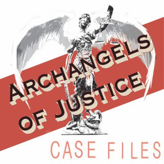 Archangels of Justice Case Files