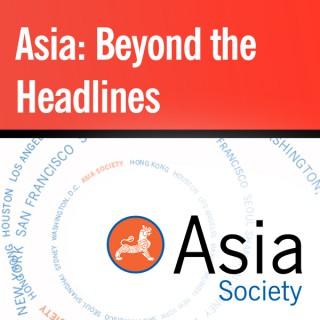 Asia: Beyond the Headlines