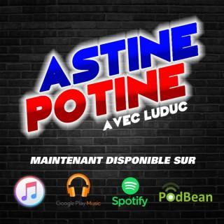 Astine Potine avec Luduc
