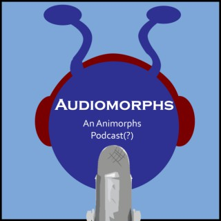 Audiomorphs: An Animorphs Podcast(?)