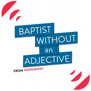 Baptist Without An Adjective