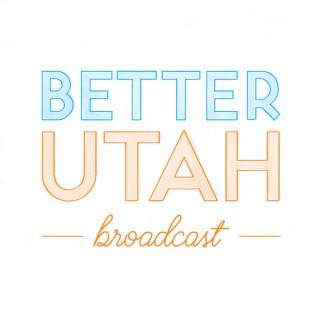 Better Utah Broadcast