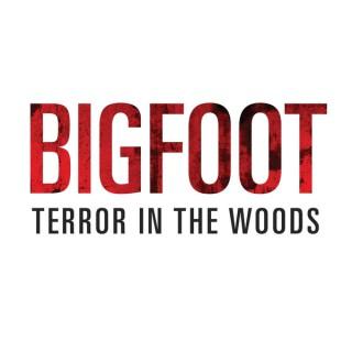 Bigfoot Terror in the Woods Sightings and Encounters