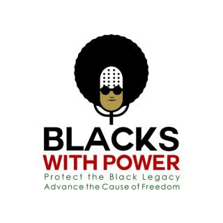 Blacks with Power| Make America Great through Black Power
