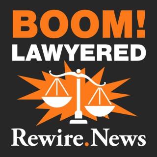 Boom! Lawyered