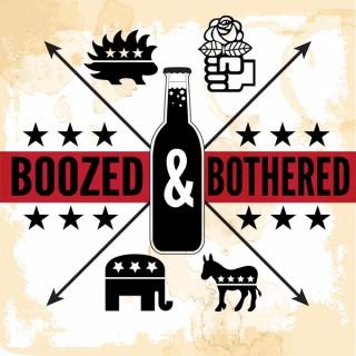 Boozed & Bothered