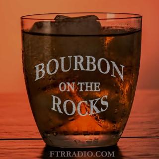Bourbon On the Rocks – FTR Radio