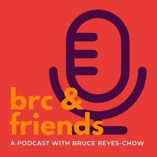 BRC & Friends