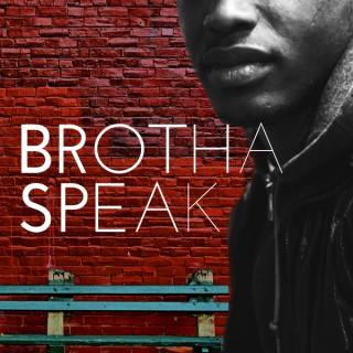 Brothaspeak Podcast