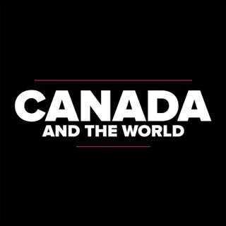 Canada and the World Podcast