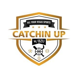 Catchin' Up W/BZU