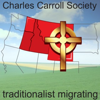 Charles Carroll Society Podcast