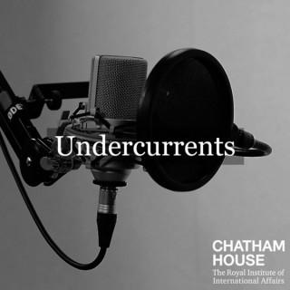Chatham House - Undercurrents