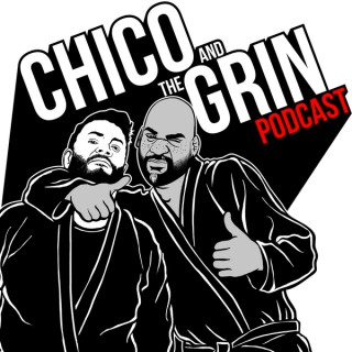 Chico and The Grin Podcast