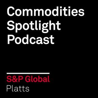 Commodities Spotlight Podcast