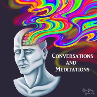 Conversations and Meditations