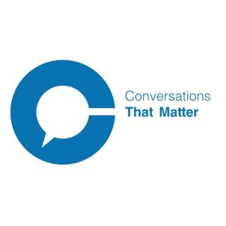 Conversations That Matter
