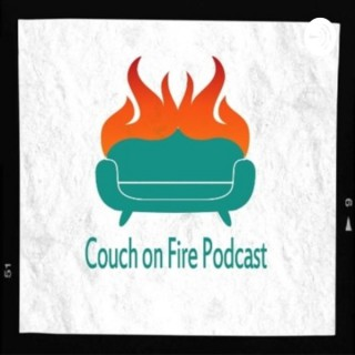 Couch on Fire Podcast
