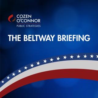 Cozen O'Connor Public Strategies - The Beltway Briefing