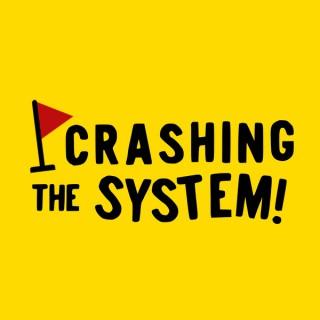 Crashing the System