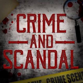Crime and Scandal: True Crime Podcast