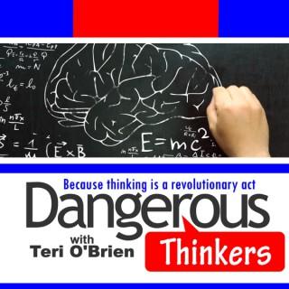 Dangerous Thinkers with Teri O'Brien