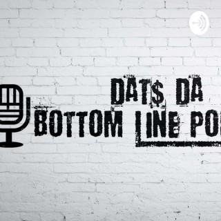 Dat$ Da Bottom Line Podcast