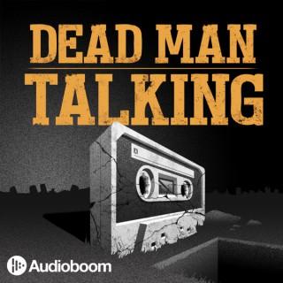 Dead Man Talking™