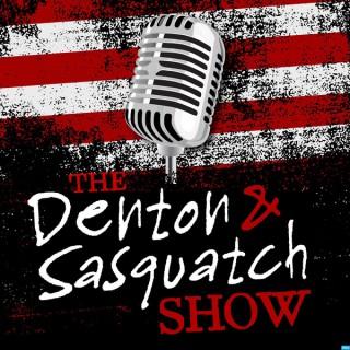Denton and Sasquatch Show