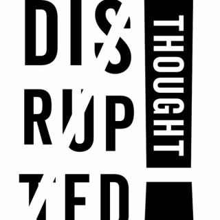 Disrupted Thought