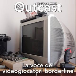 Outcast - La voce dei videogiocatori borderline