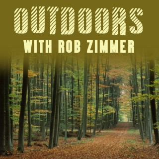 Outdoors with Rob Zimmer