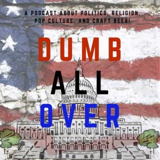 Dumb All Over!