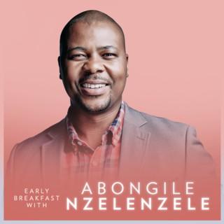 Early Breakfast with Abongile Nzelenzele