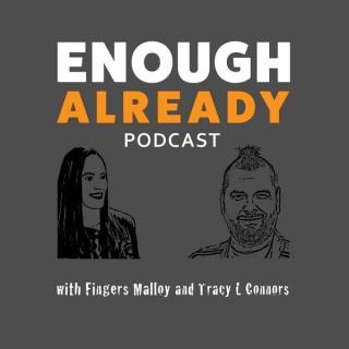 Enough Already Podcast