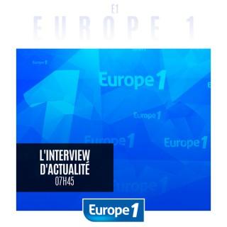 Europe 1 - L'interview d'actualité