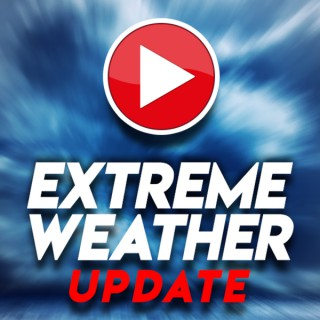Extreme Weather UPDATE