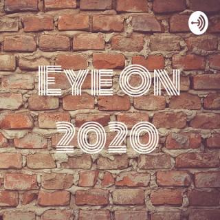Eye On 2020
